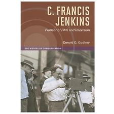 C. Francis Jenkins: Pioneer of Film & Television